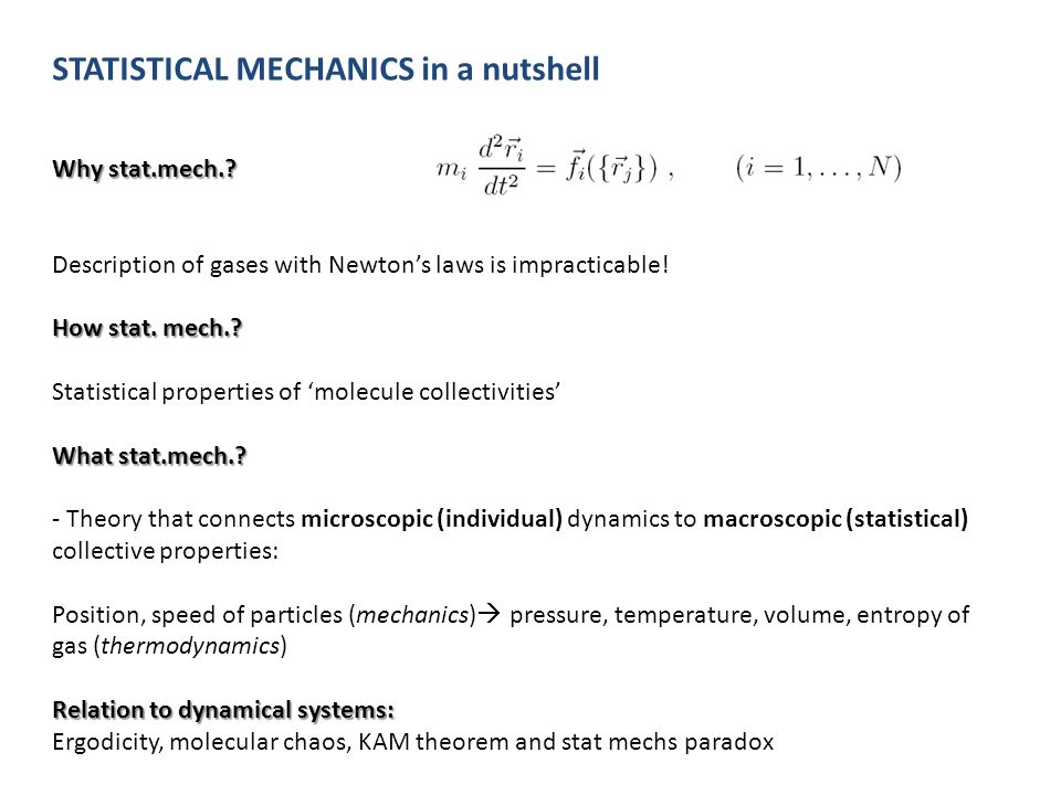 STATISTICAL MECHANICS in a nutshell Why stat.mech..