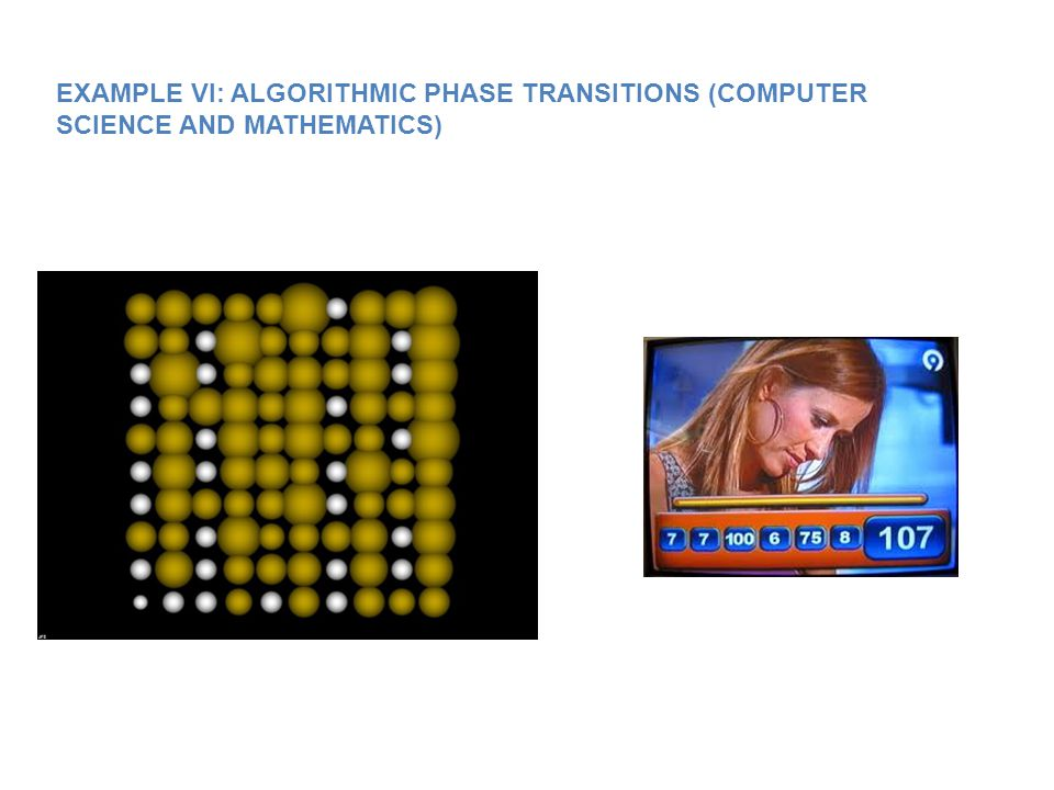 EXAMPLE VI: ALGORITHMIC PHASE TRANSITIONS (COMPUTER SCIENCE AND MATHEMATICS)