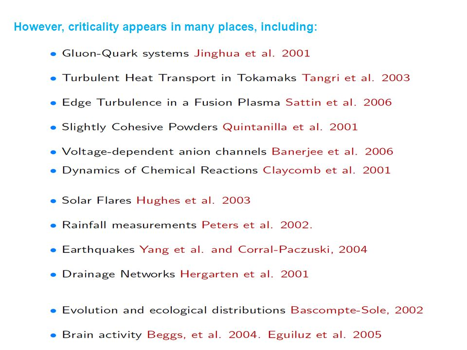 However, criticality appears in many places, including: