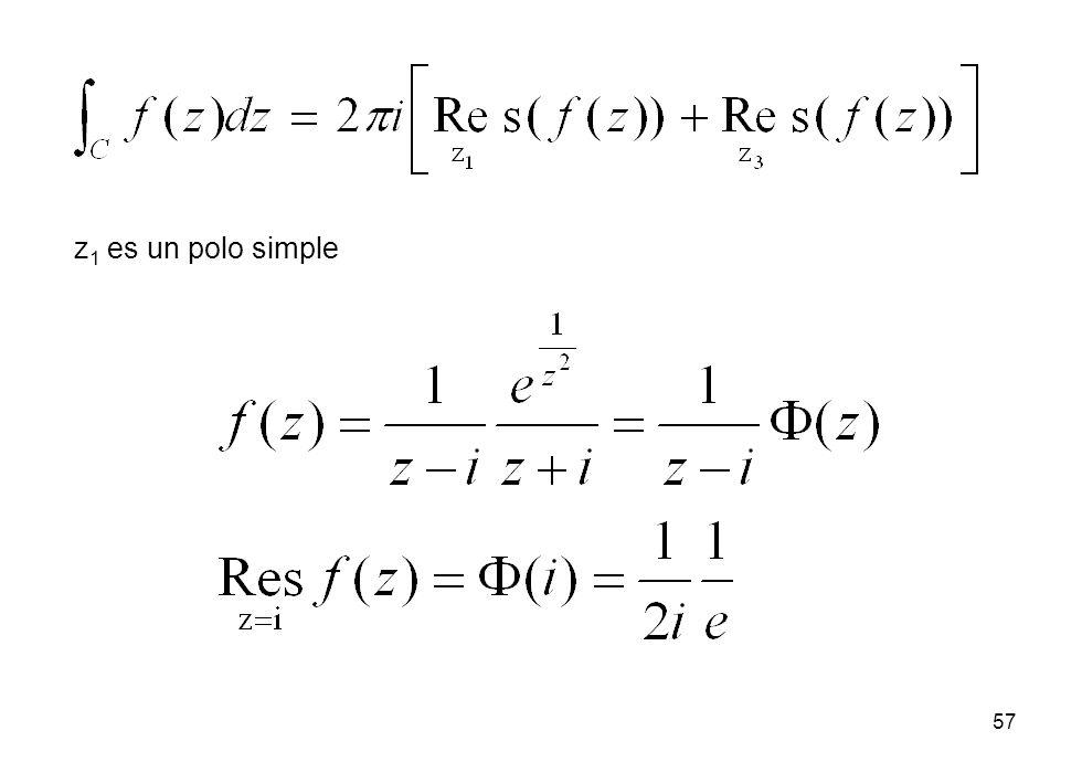 57 z 1 es un polo simple