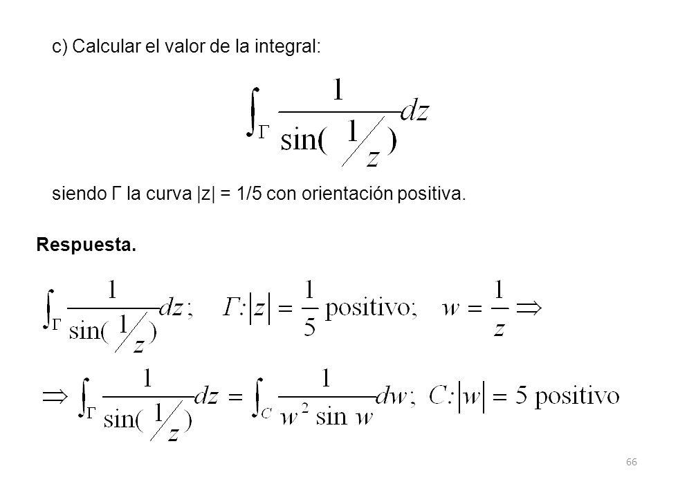 66 c) Calcular el valor de la integral: Respuesta.