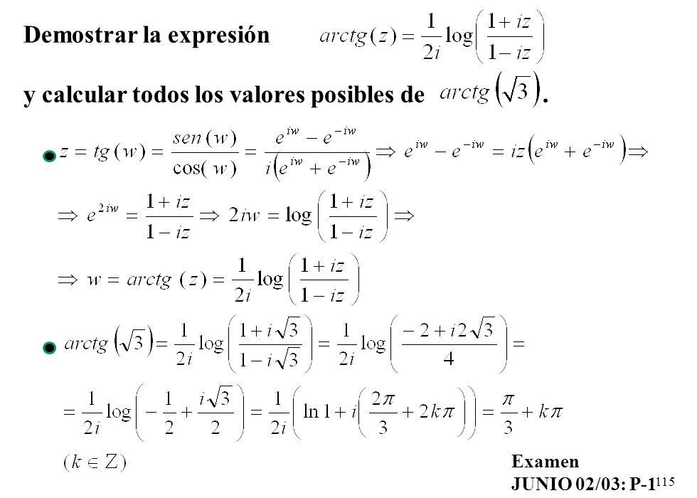 115 Demostrar la expresión y calcular todos los valores posibles de. Examen JUNIO 02/03: P-1