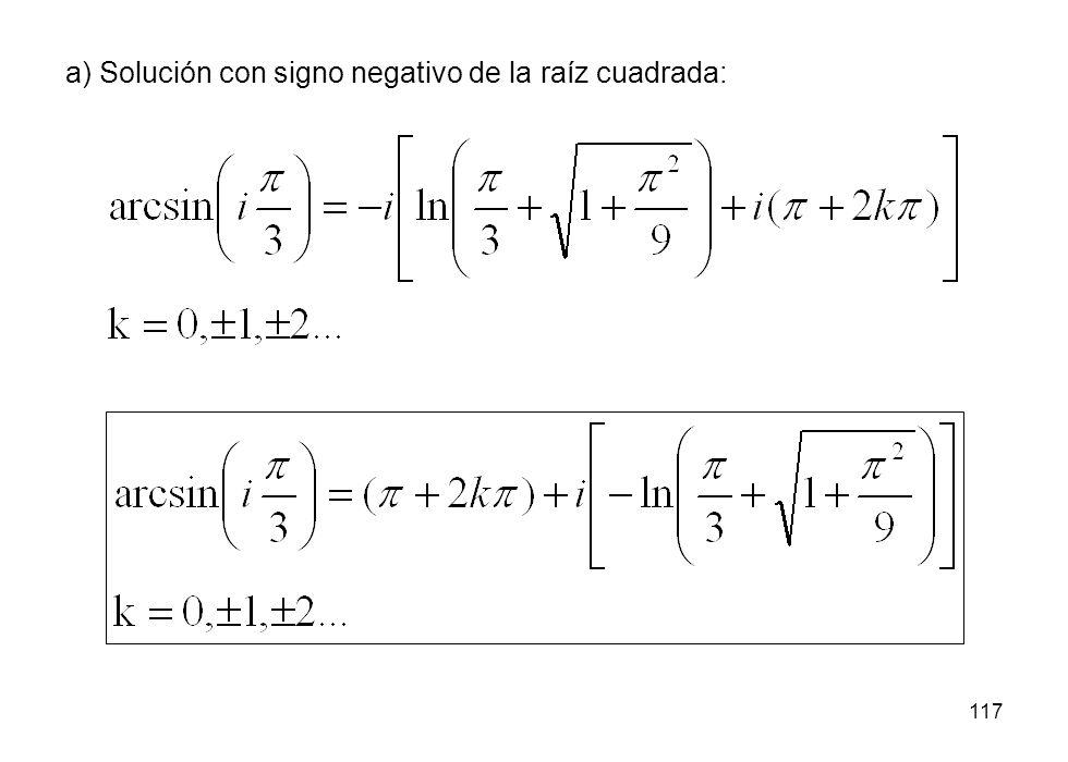 117 a) Solución con signo negativo de la raíz cuadrada: