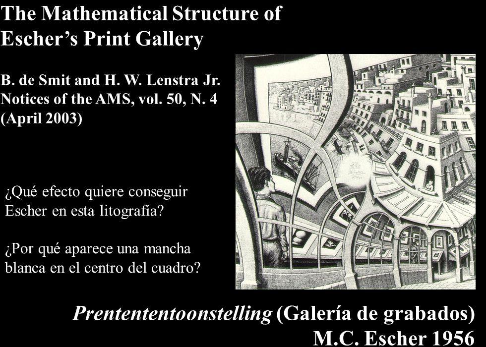 132 ¿Qué efecto quiere conseguir Escher en esta litografía? ¿Por qué aparece una mancha blanca en el centro del cuadro? The Mathematical Structure of