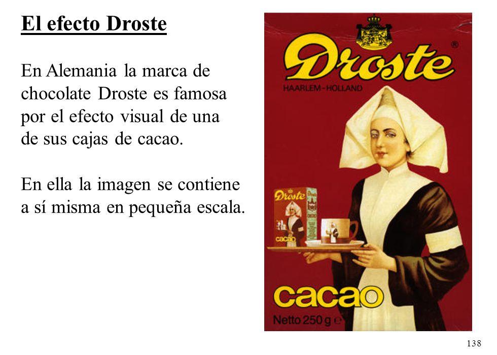 138 El efecto Droste En Alemania la marca de chocolate Droste es famosa por el efecto visual de una de sus cajas de cacao. En ella la imagen se contie