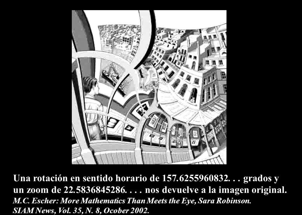 147 Una rotación en sentido horario de 157.6255960832... grados y un zoom de 22.5836845286.... nos devuelve a la imagen original. M.C. Escher: More Ma