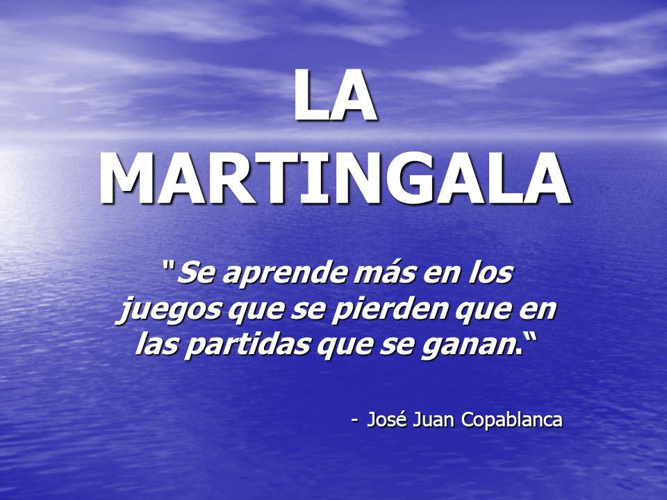 ¿En qué consiste la Martingala.