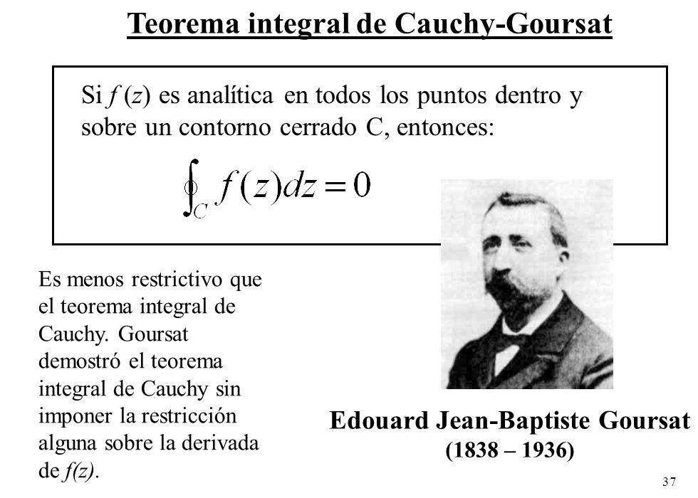 37 Teorema integral de Cauchy-Goursat Si f (z) es analítica en todos los puntos dentro y sobre un contorno cerrado C, entonces: Es menos restrictivo q
