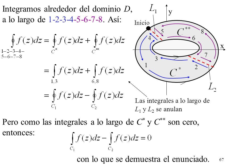 67 Integramos alrededor del dominio D, a lo largo de 1-2-3-4-5-6-7-8. Así: Las integrales a lo largo de L 1 y L 2 se anulan Pero como las integrales a