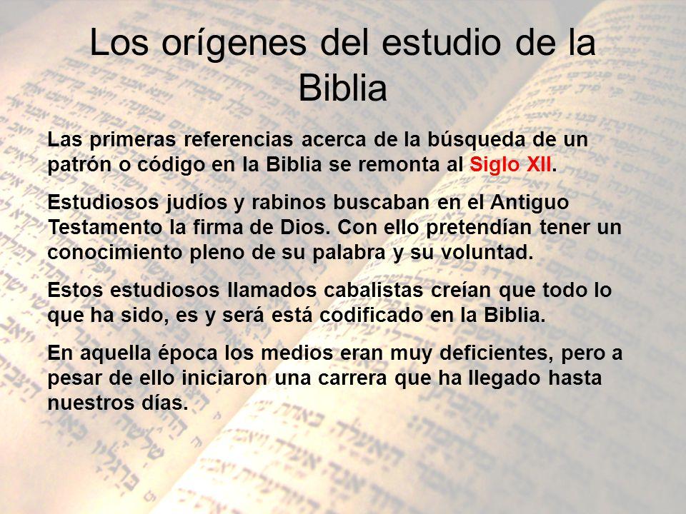 Los orígenes del estudio de la Biblia Las primeras referencias acerca de la búsqueda de un patrón o código en la Biblia se remonta al Siglo XII. Estud