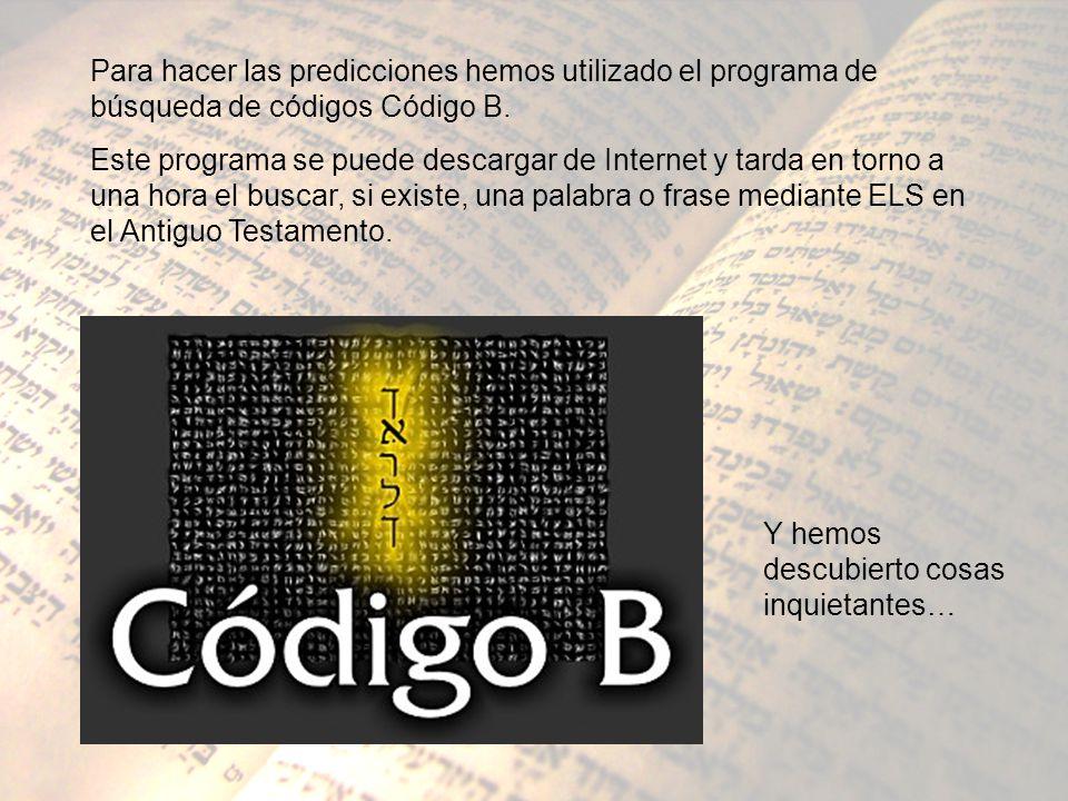 Para hacer las predicciones hemos utilizado el programa de búsqueda de códigos Código B. Este programa se puede descargar de Internet y tarda en torno