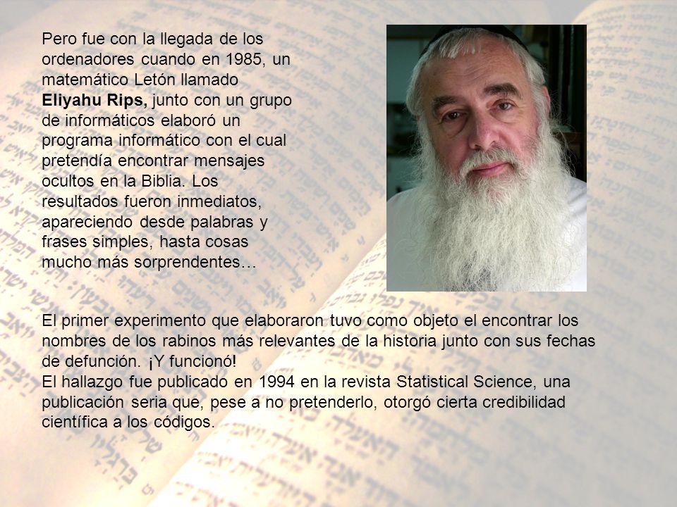 Pero fue con la llegada de los ordenadores cuando en 1985, un matemático Letón llamado Eliyahu Rips, junto con un grupo de informáticos elaboró un pro