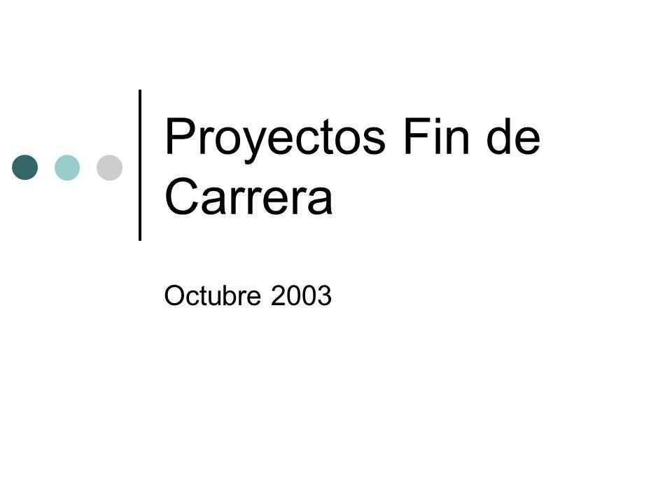 Proyectos Fin de Carrera Octubre 2003