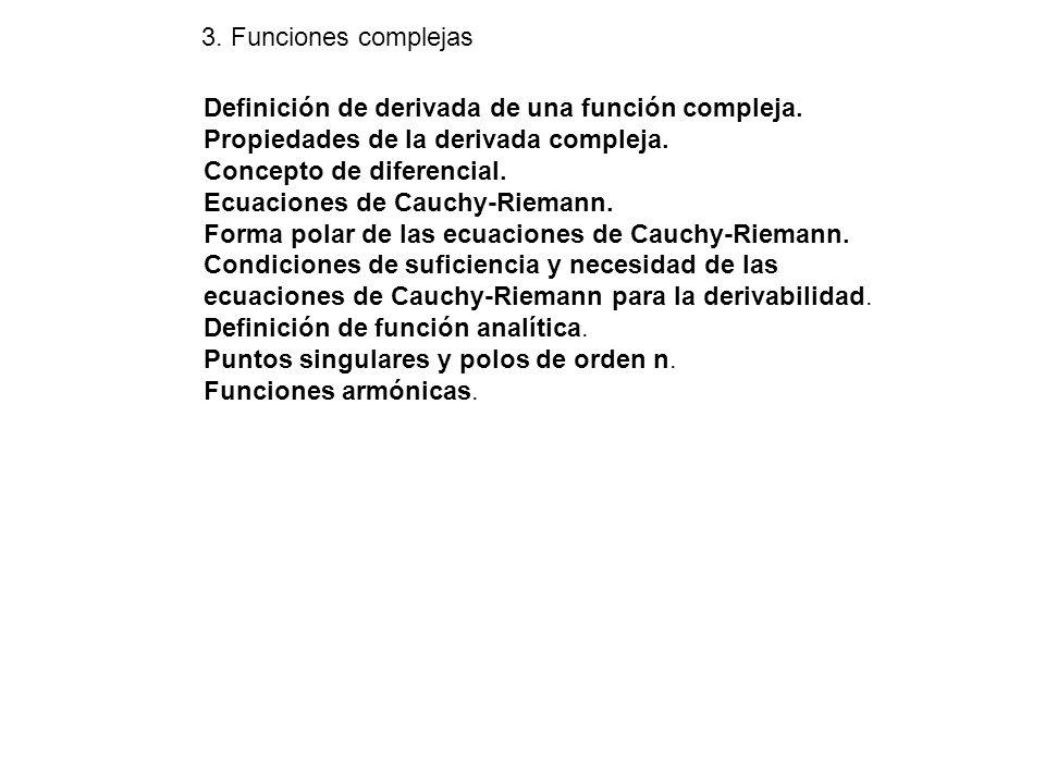 Definición de derivada de una función compleja. Propiedades de la derivada compleja. Concepto de diferencial. Ecuaciones de Cauchy-Riemann. Forma pola