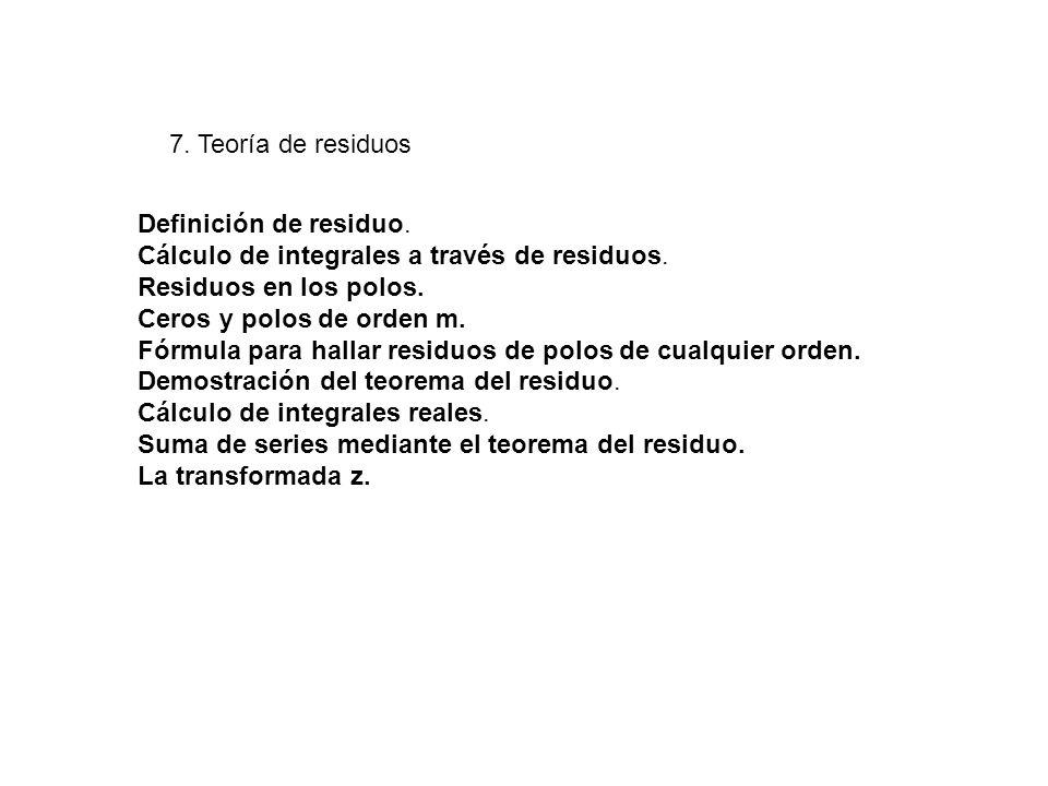 Definición de residuo. Cálculo de integrales a través de residuos. Residuos en los polos. Ceros y polos de orden m. Fórmula para hallar residuos de po