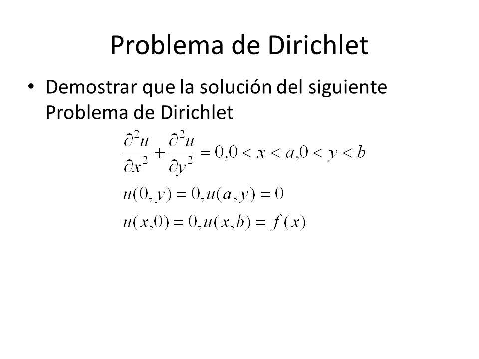 Problema de Dirichlet Demostrar que la solución del siguiente Problema de Dirichlet