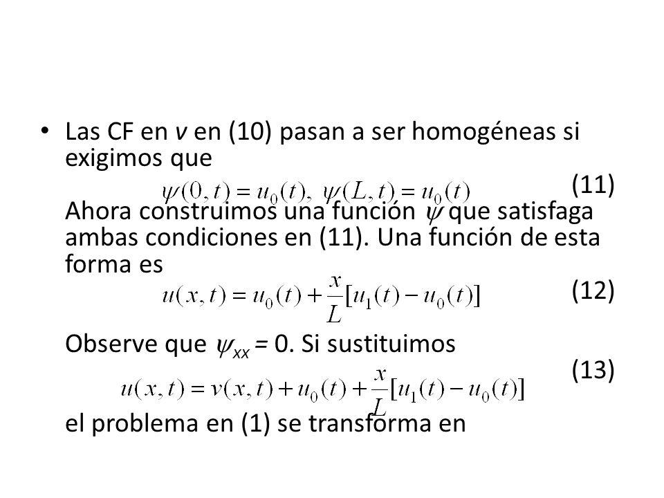 Las CF en v en (10) pasan a ser homogéneas si exigimos que (11) Ahora construimos una función que satisfaga ambas condiciones en (11). Una función de
