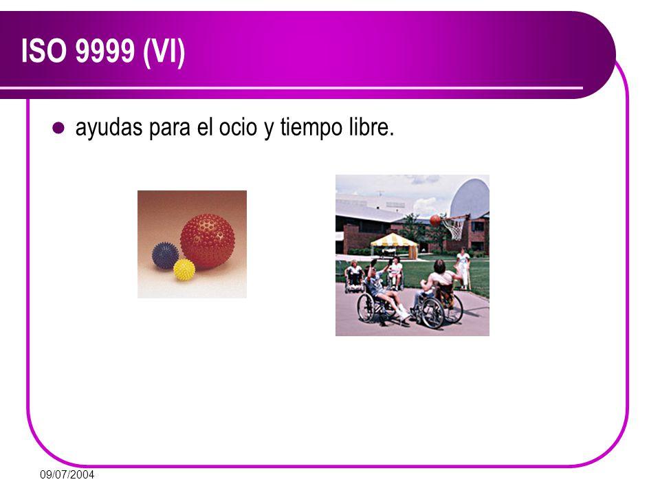 09/07/2004 ISO 9999 (VI) ayudas para el ocio y tiempo libre.