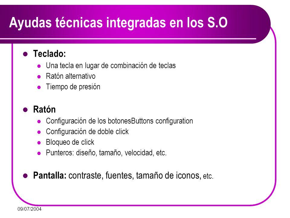 09/07/2004 Ayudas técnicas integradas en los S.O Teclado: Una tecla en lugar de combinación de teclas Ratón alternativo Tiempo de presión Ratón Config