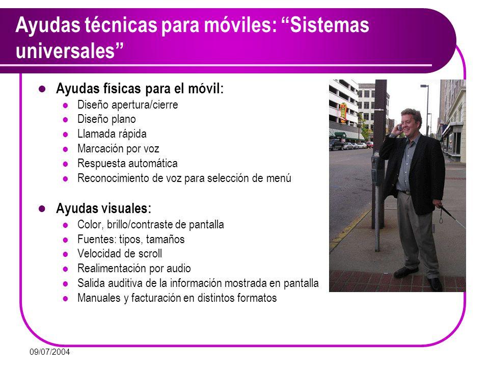 09/07/2004 Ayudas técnicas para móviles: Sistemas universales Ayudas físicas para el móvil: Diseño apertura/cierre Diseño plano Llamada rápida Marcaci
