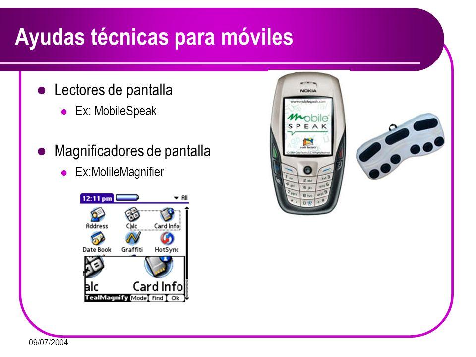 09/07/2004 Ayudas técnicas para móviles Lectores de pantalla Ex: MobileSpeak Magnificadores de pantalla Ex:MolileMagnifier