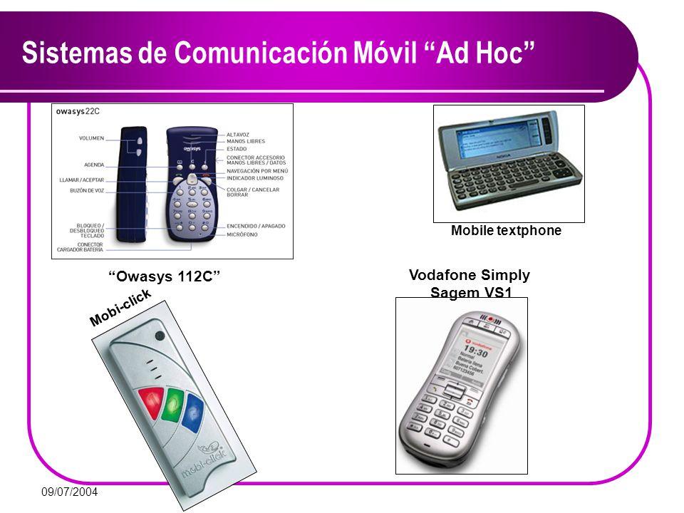 09/07/2004 Sistemas de Comunicación Móvil Ad Hoc Owasys 112C Vodafone Simply Sagem VS1 Mobi-click Mobile textphone