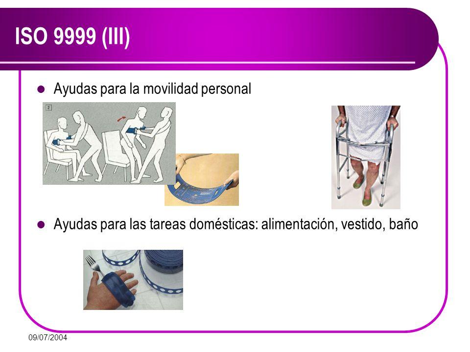 09/07/2004 ISO 9999 (III) Ayudas para la movilidad personal Ayudas para las tareas domésticas: alimentación, vestido, baño