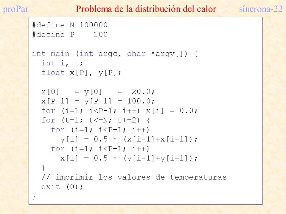 proParProblema de la distribución del calorsíncrona-22 #define N 100000 #define P 100 int main (int argc, char *argv[]) { int i, t; float x[P], y[P];