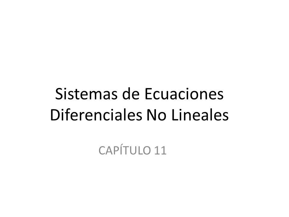 Sistemas de Ecuaciones Diferenciales No Lineales CAPÍTULO 11