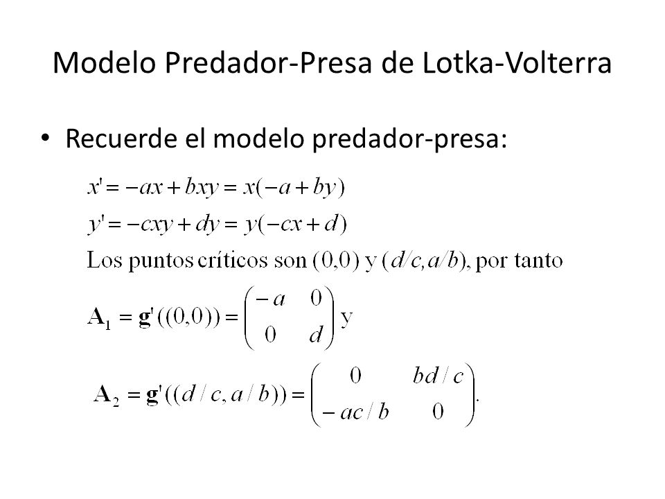 Modelo Predador-Presa de Lotka-Volterra Recuerde el modelo predador-presa: