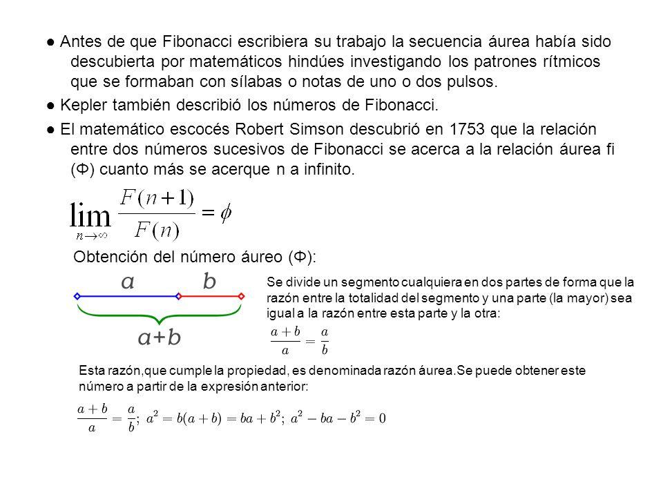 Se puede despejar a utilizando la fórmula general de las ecuaciones de segundo grado, teniendo en cuenta que a>0 y b >0: Dividiendo todo por b se obtiene: El número de oro se estudió desde la antigüedad, ya que aparece regularmente en la geometría.