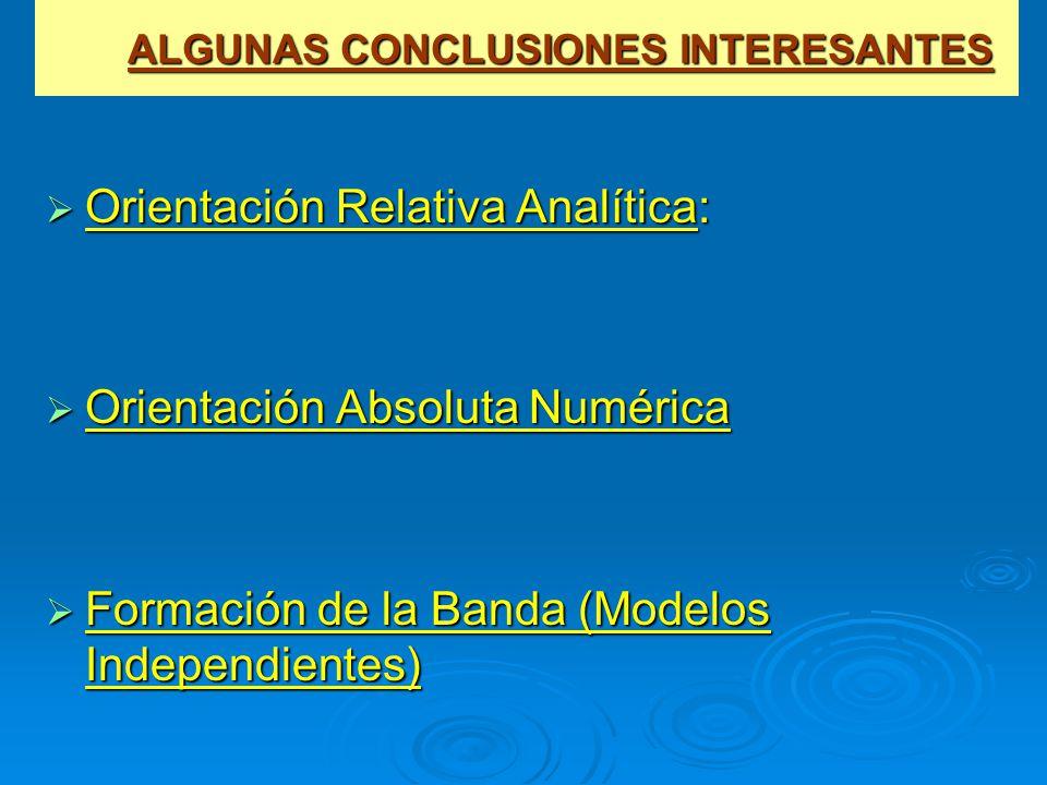 ALGUNAS CONCLUSIONES INTERESANTES ALGUNAS CONCLUSIONES INTERESANTES Orientación Relativa Analítica: Orientación Relativa Analítica: Orientación Absolu