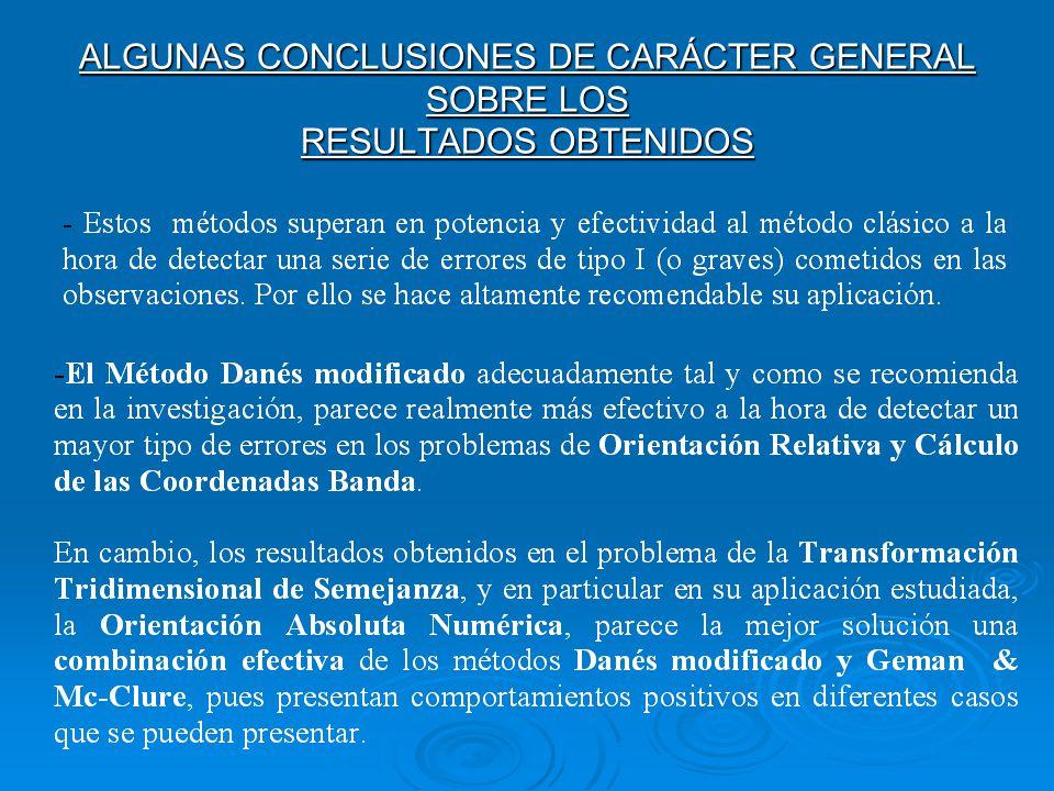 ALGUNAS CONCLUSIONES DE CARÁCTER GENERAL SOBRE LOS RESULTADOS OBTENIDOS