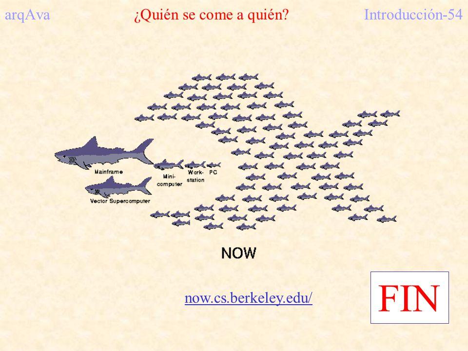arqAva ¿Quién se come a quién?Introducción-54 now.cs.berkeley.edu/ FIN