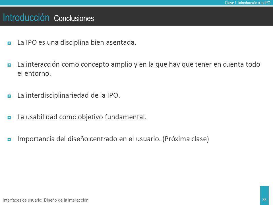 Clase 1: Introducción a la IPO Introducción La IPO es una disciplina bien asentada.