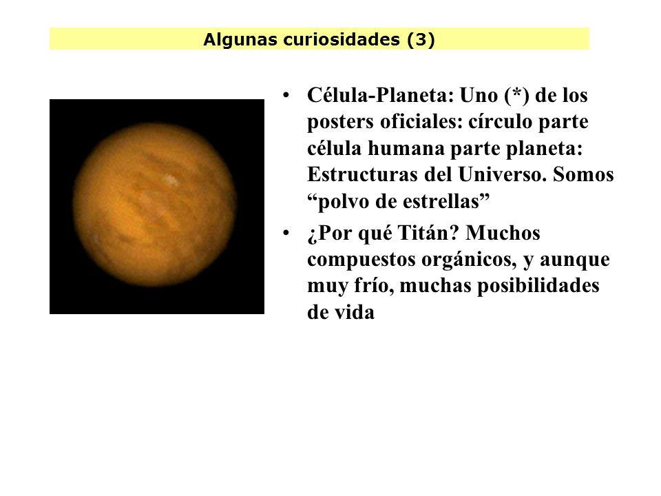 Algunas curiosidades (3) Célula-Planeta: Uno (*) de los posters oficiales: círculo parte célula humana parte planeta: Estructuras del Universo.