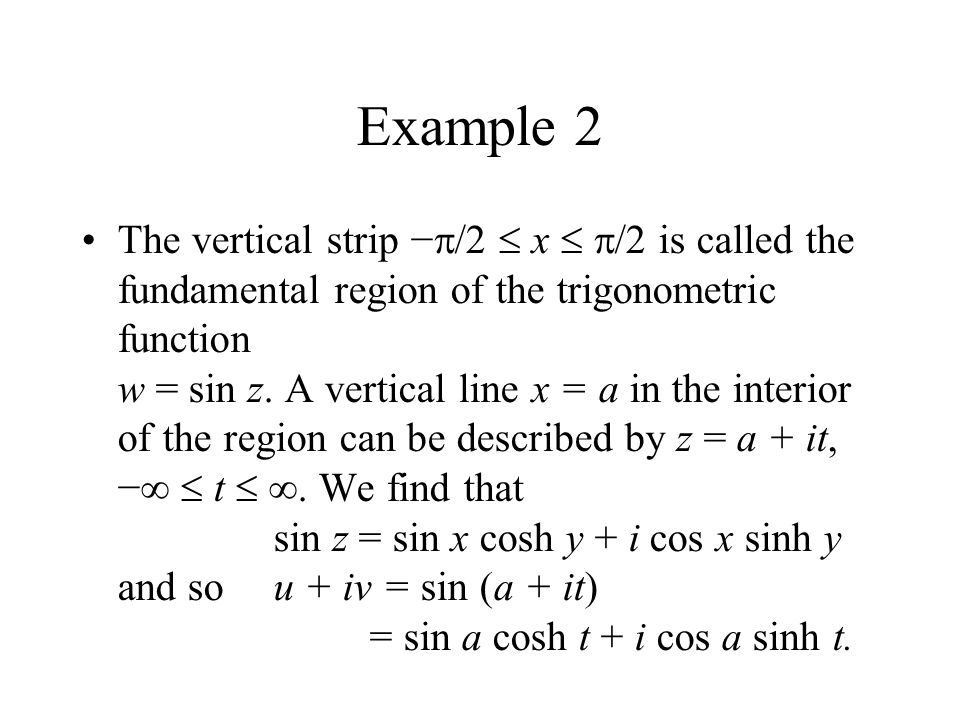 Since cosh 2 t sinh 2 t = 1, then The image of the vertical line x = a is a hyperbola with sin a as u-intercepts and since /2 < a < /2, the hyperbola crosses the u-axis between u = 1 and u = 1.