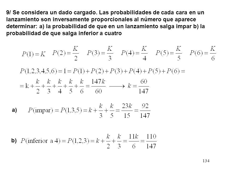 133 7/ a) Determinar la probabilidad de que al lanzar n veces dos dados se obtenga al menos un seis doble b)¿Cuántos lanzamientos habría que realizar