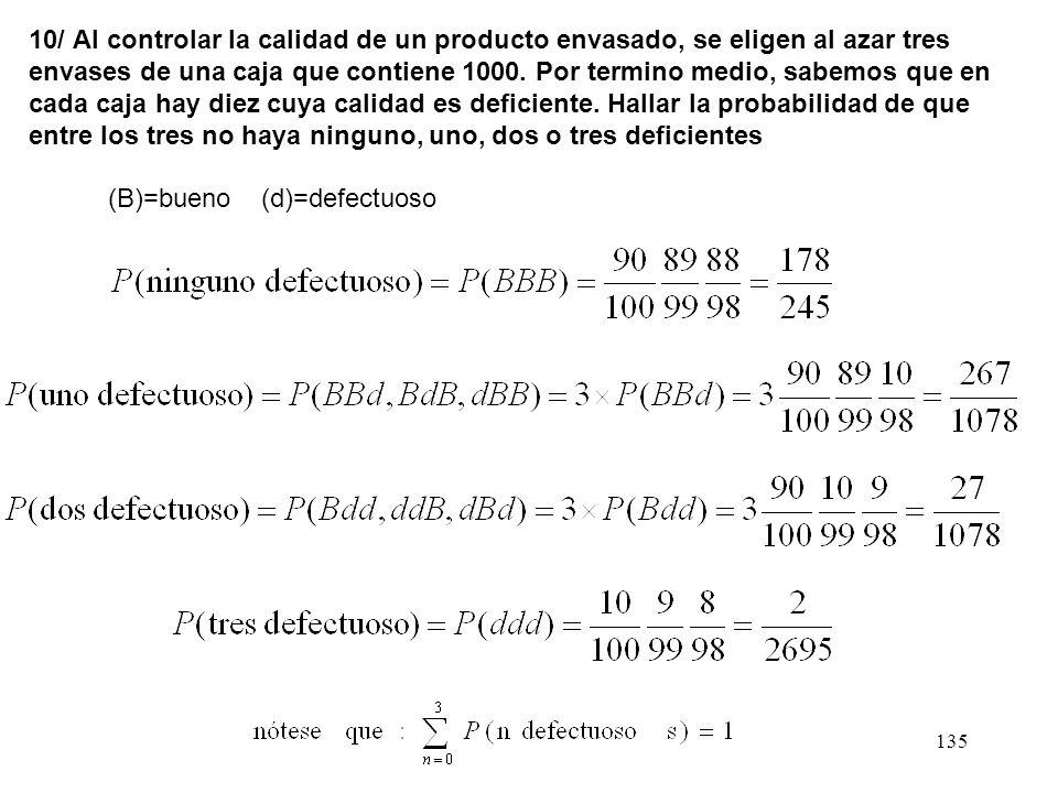 134 9/ Se considera un dado cargado. Las probabilidades de cada cara en un lanzamiento son inversamente proporcionales al número que aparece determina