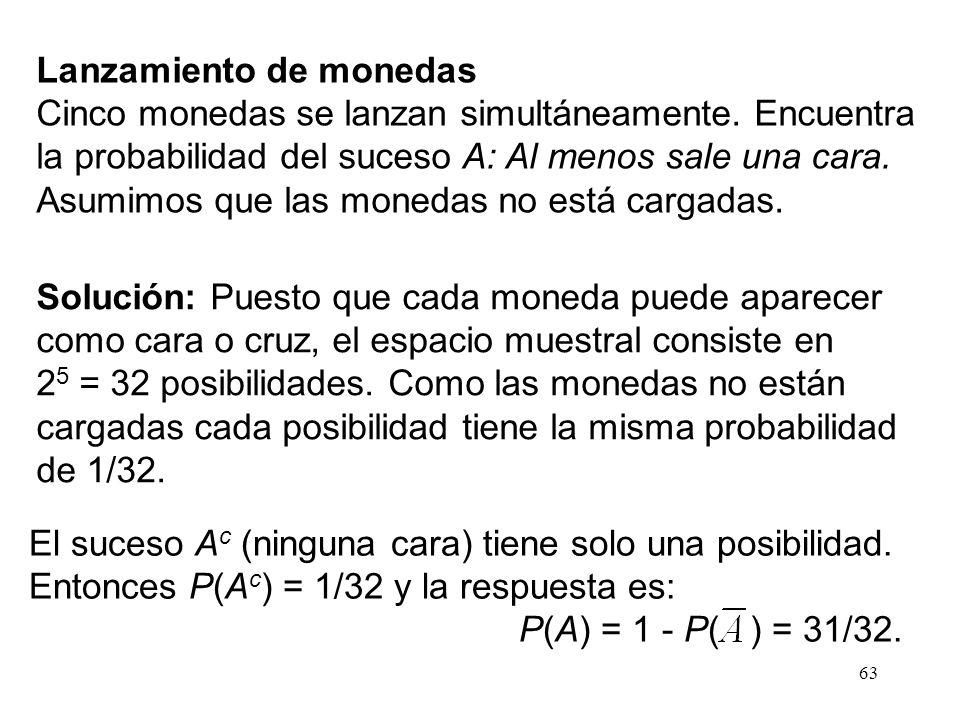 62 ¿Sabiendo la probabilidad P(A) de un suceso A, cuál será la de su complementario ? A Teorema de la probabilidad complementaria Para un suceso A y s