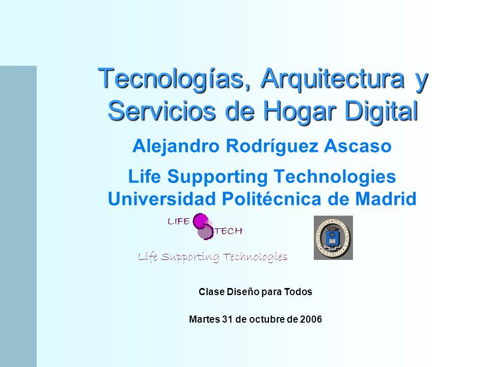 Madrid, 31 de octubre de 2006 Hogar Digital Componentes: Interfaces de usuario GSM InternetCableInfrarrojosTáctilVozGestosGráficaAuditiva Bus InternetVídeo Externos AlarmasRecursos PC PLC INTERFAZGESTORDISPOSITIVOSCOM Inalámbrico