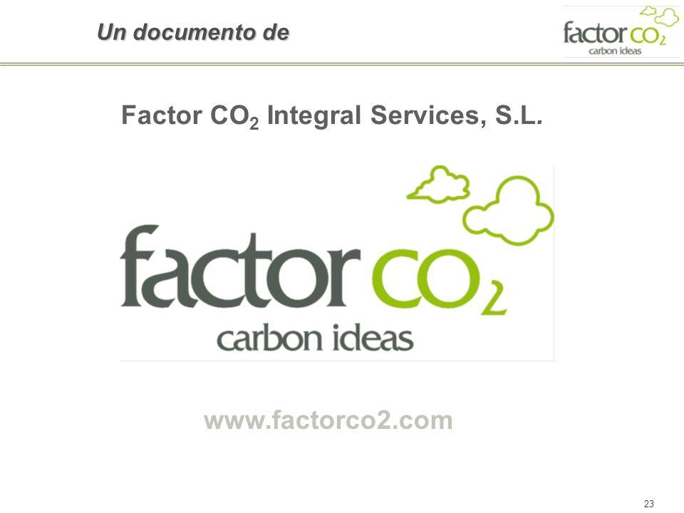 23 www.factorco2.com Factor CO 2 Integral Services, S.L. Un documento de: Un documento de