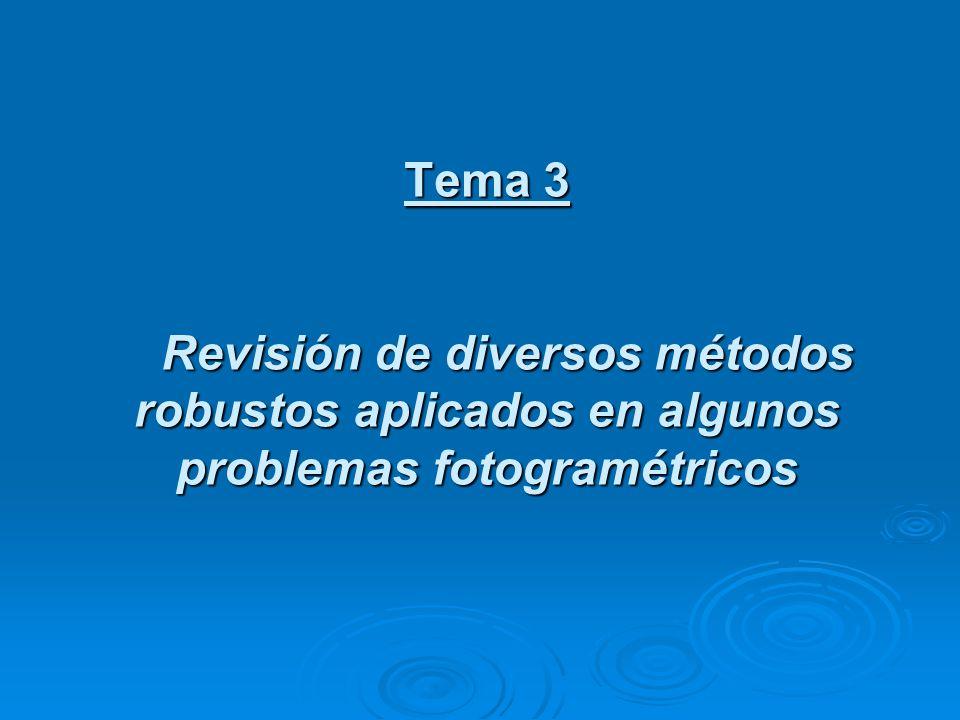 Tema 3 Revisión de diversos métodos robustos aplicados en algunos problemas fotogramétricos