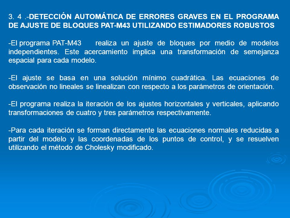 3. 4.-DETECCIÓN AUTOMÁTICA DE ERRORES GRAVES EN EL PROGRAMA DE AJUSTE DE BLOQUES PAT-M43 UTILIZANDO ESTIMADORES ROBUSTOS -El programa PAT-M43realiza u