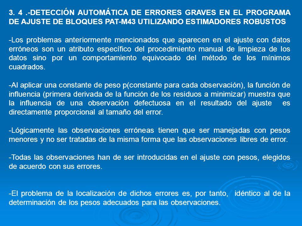 3. 4.-DETECCIÓN AUTOMÁTICA DE ERRORES GRAVES EN EL PROGRAMA DE AJUSTE DE BLOQUES PAT-M43 UTILIZANDO ESTIMADORES ROBUSTOS -Los problemas anteriormente