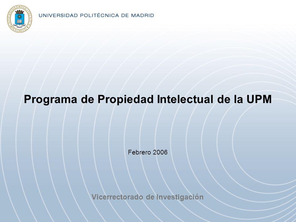 Programa de Propiedad Intelectual de la UPM Vicerrectorado de Investigación Febrero 2006