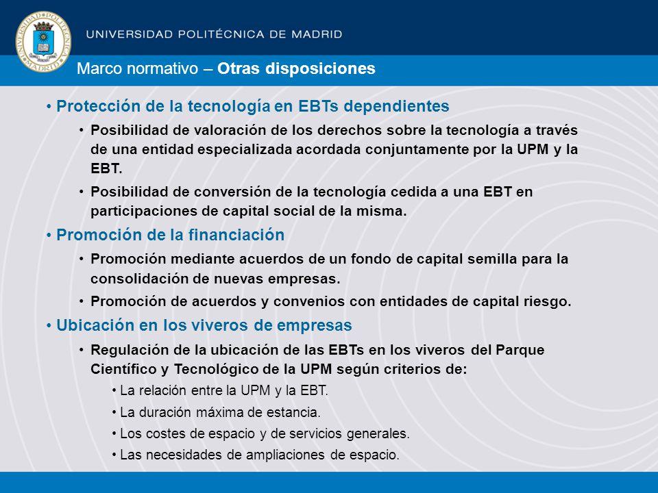 Protección de la tecnología en EBTs dependientes Posibilidad de valoración de los derechos sobre la tecnología a través de una entidad especializada acordada conjuntamente por la UPM y la EBT.