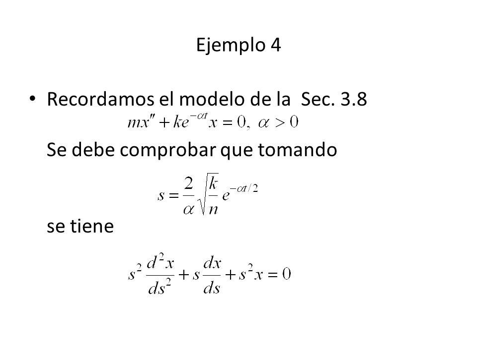 Ejemplo 4 Recordamos el modelo de la Sec. 3.8 Se debe comprobar que tomando se tiene