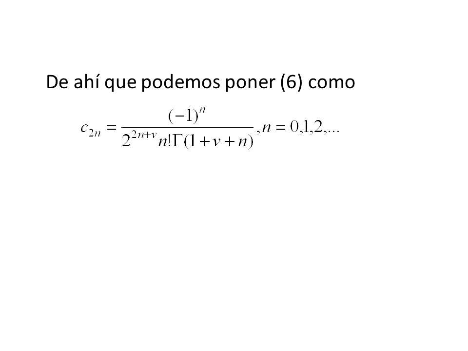 Funciones de Bessel de Primera Clase Podemos definir J v (x) mediante (7) y (8) En otras palabras, la solución general de (1) en (0, ) es y = c 1 J v (x) + c 2 J -v (x), v entero(9) Fig 5.3