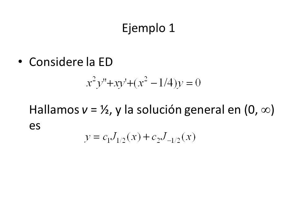 Funciones de Bessel de Segunda Clase Si v entero, entonces (10) y la función J v (x) son soluciones linealmente independientes de (1).